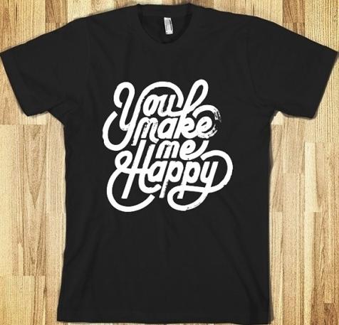 27 contoh kaos dengan desain keren - Desain kaos keren - You Make Me Happy